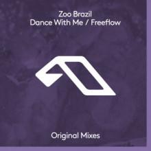Zoo Brazil - Dance With Me / Freeflow (Anjunadeep)