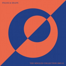 Franz & Shape - The Singles Collection 2005-11 (Relish)