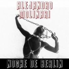 Alejandro Molinari - Noche De Berlin (Nein)