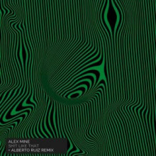 Alex Mine - Shit Like That (Incl. Alberto Ruiz Remix) (Comade)