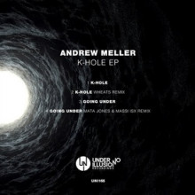 Andrew Meller - K-Hole EP (Under No Illusion)