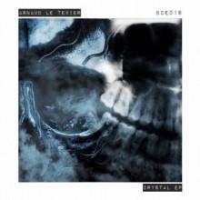 Arnaud Le Texier - Crystal EP (Black Codes Experiments)