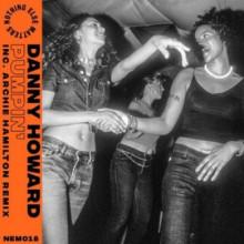 Danny Howard - Pumpin' (Nothing Else Matters)
