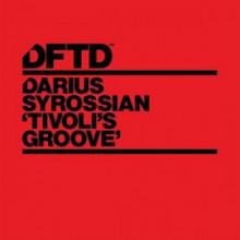 Darius Syrossian - Tivoli's Groove (Dftd)
