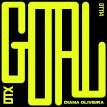 Diana Oliveira - Goal (Discotexas )