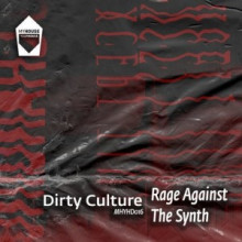 Dirty Culture - Rage Against The Synth (MyHouse YourHouse)