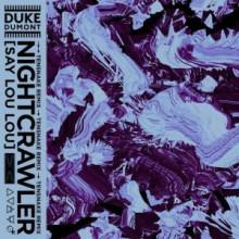 Duke Dumont & Say Lou Lou - Nightcrawler (Tensnake Extended Mix)