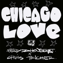 Felix da Housecat, Chris Trucher - Chicago Love (Founders Of Filth)