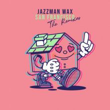 Jazzman Wax - San Francisco (The Remixes) (theBasement)