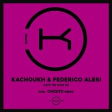 KACHOUKH, Federico Alesi - Hate Me Now (Klaphouse)