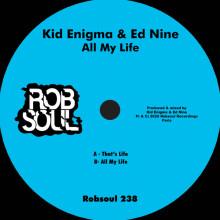 Kid Enigma, Ed Nine - All My Life (Robsoul)