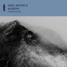 Kiko, Anton X - Monday (Poesie)
