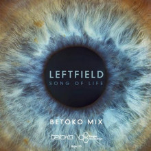 Leftfield - Song Of Life (Betoko Mix) (Hope)