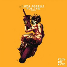 Luca Agnelli - Rolling (Filth on Acid)