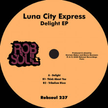 Luna City Express - Delight EP (Robsoul)