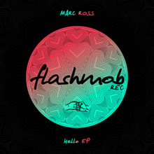 Marc Ross - Hello EP (Flashmob)