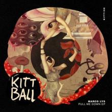 Marco Lys - Pull Me Down EP (Kittball)