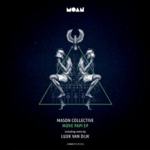 Mason Collective - Move Papi EP (Moan)