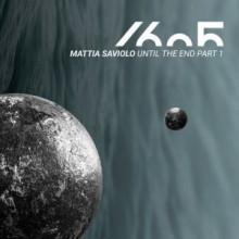 Mattia Saviolo - Until The End Part 1 (1605)