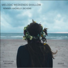 Melodic Weekends - Shallow (Bokesound)