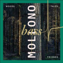 Mollono.bass - Woods, Tales & Friends (3000 Grad)