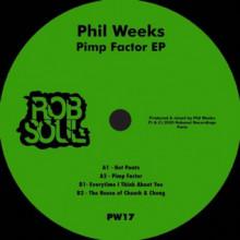 Phil Weeks - Pimp Factor EP (Robsoul)