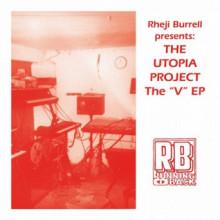 Rheji Burrell & The Utopia Project - The V EP (Running Back)