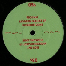Rich NXT - Modern Dialect EP (Pleasure Zone)
