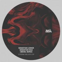 Sebastian Ledher, Sebastian Diaz - Strong Beliefs EP (Play Groove)