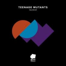 Teenage Mutants - Falcon EP (Misfit Music)