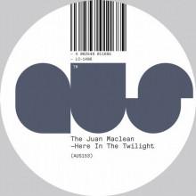 The Juan MacLean - Here In The Twilight  (Aus)