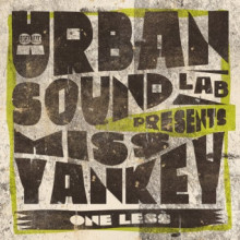 Urban Sound Lab Presents Miss Yankey - One Less (Local Talk)
