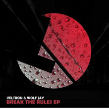 Veltron, Wolf Jay - Break The Rules EP (LouLou)