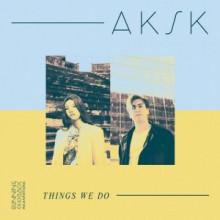 AKSK, Adda Kaleh, Suzanne Kraft - Things We Do (Running Back)