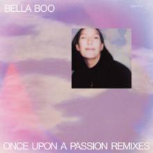 Bella Boo - Once Upon A Passion Remixes (Studio Barnhus)