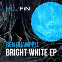 Ben Champell –  - Bright White EP (BluFin)