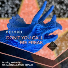 Betoko - Don't You Call Me Freak (Transpecta)