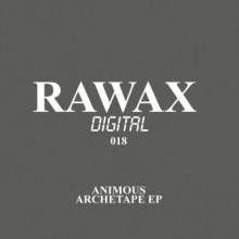 Animous - Archetape EP (Rawax)