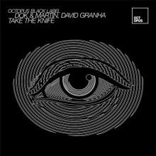 David Granha, Dok & Martin - Take The Knife (Octopus Black Label)