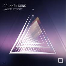 Drunken Kong - Where We Start (Remixes 1/3) (Tronic)