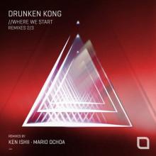 Drunken Kong - Where We Start (Remixes 2/3) (Tronic)