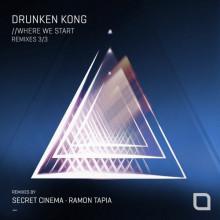 Drunken Kong - Where We Start (Remixes 3/3) (Tronic)