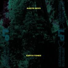 Earth Boys - Earth Tones (Shall Not Fade)