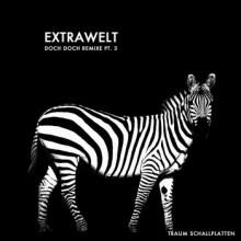 Extrawelt - Doch Doch Remixe Pt. 3 (Traum)