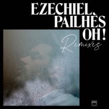 Ezéchiel Pailhès - Oh ! Remixes (Circus Company)