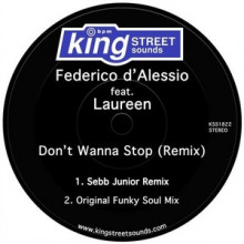 Federico d'Alessio, Laureen - Don't Wanna Stop (Remix) (King Street Sounds)