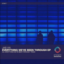 Jab Vix - Everything We've Been Through (Emergent Textures)
