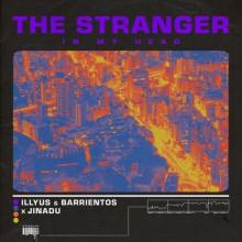 Jinadu, Illyus & Barrientos - The Stranger (In My Head) (Ultra)