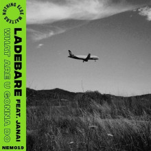 Ladebare - What Are U Gonna Do (Nothing Else Matters)