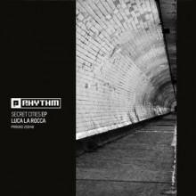 Luca La Rocca - Secret Cities EP (Planet Rhythm)